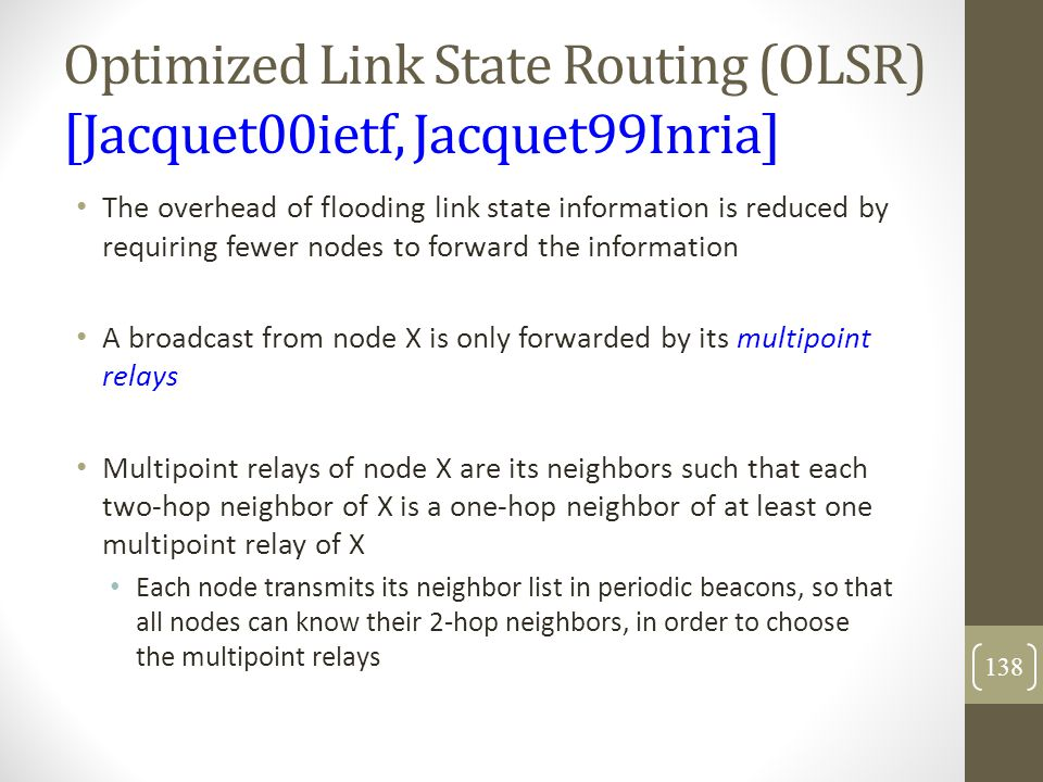 Optimized Link State Routing (OLSR) [Jacquet00ietf, Jacquet99Inria]